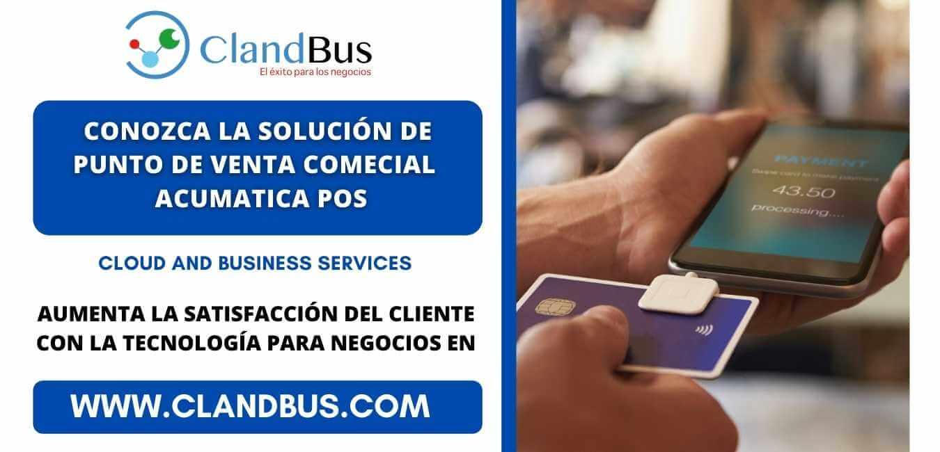 Acumatica pos Punto de Venta - Implemete automatizaciones para eliminar los errores en sus ingresos de ventas en el Punto de Venta con Acuamtica ERP y ClandBus