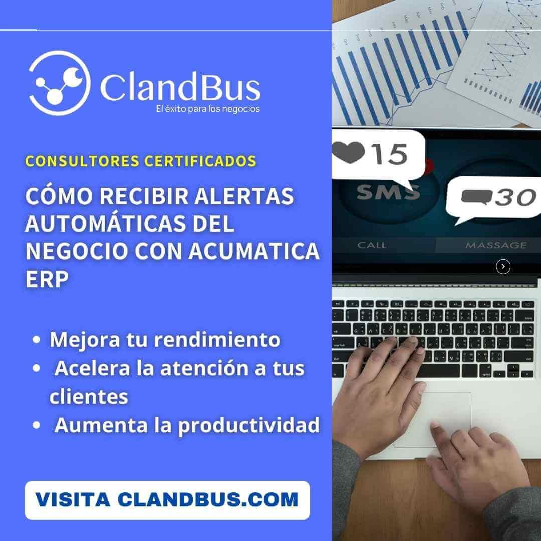 Como recibir alertas automaticas del Negocio con Acumatica ERP - Conecte todas sus actividades y elimine faltantes de actividades con ClandBus