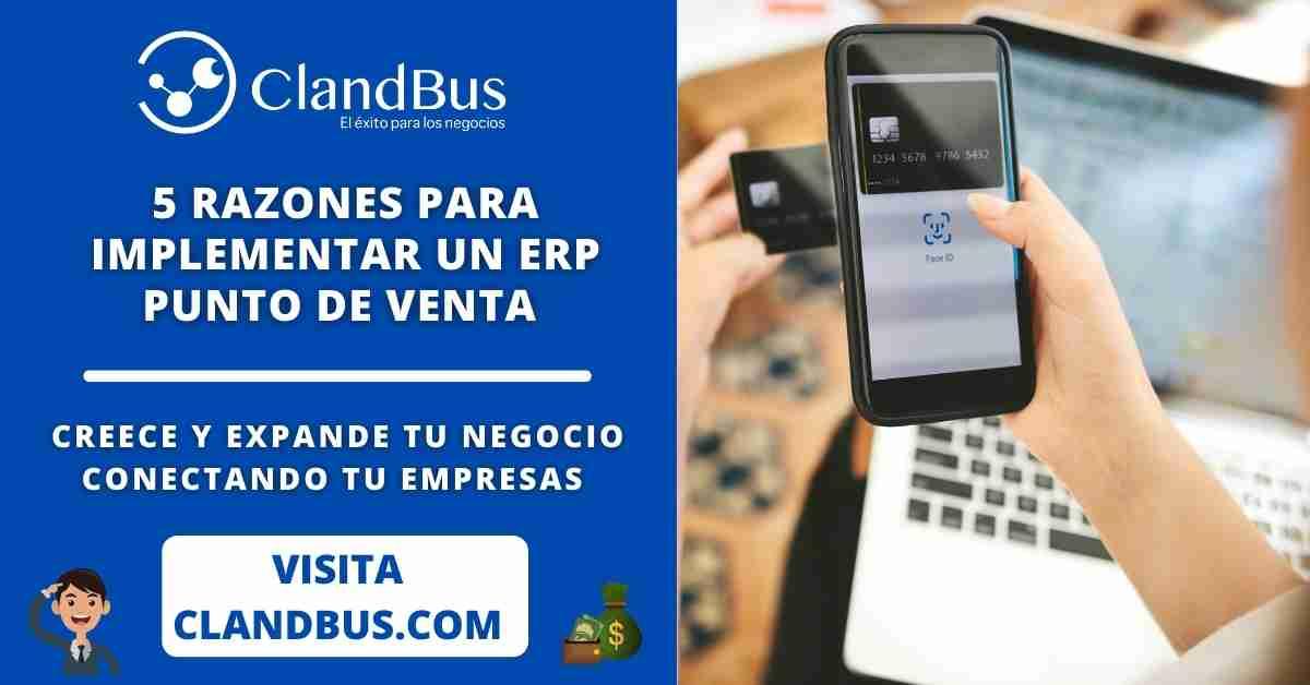 ERP Punto de Venta - Conoce las 5 Razones para impementar un ERP Punto de venta de Acumatica con ayuda de la consultoria de ClandBus