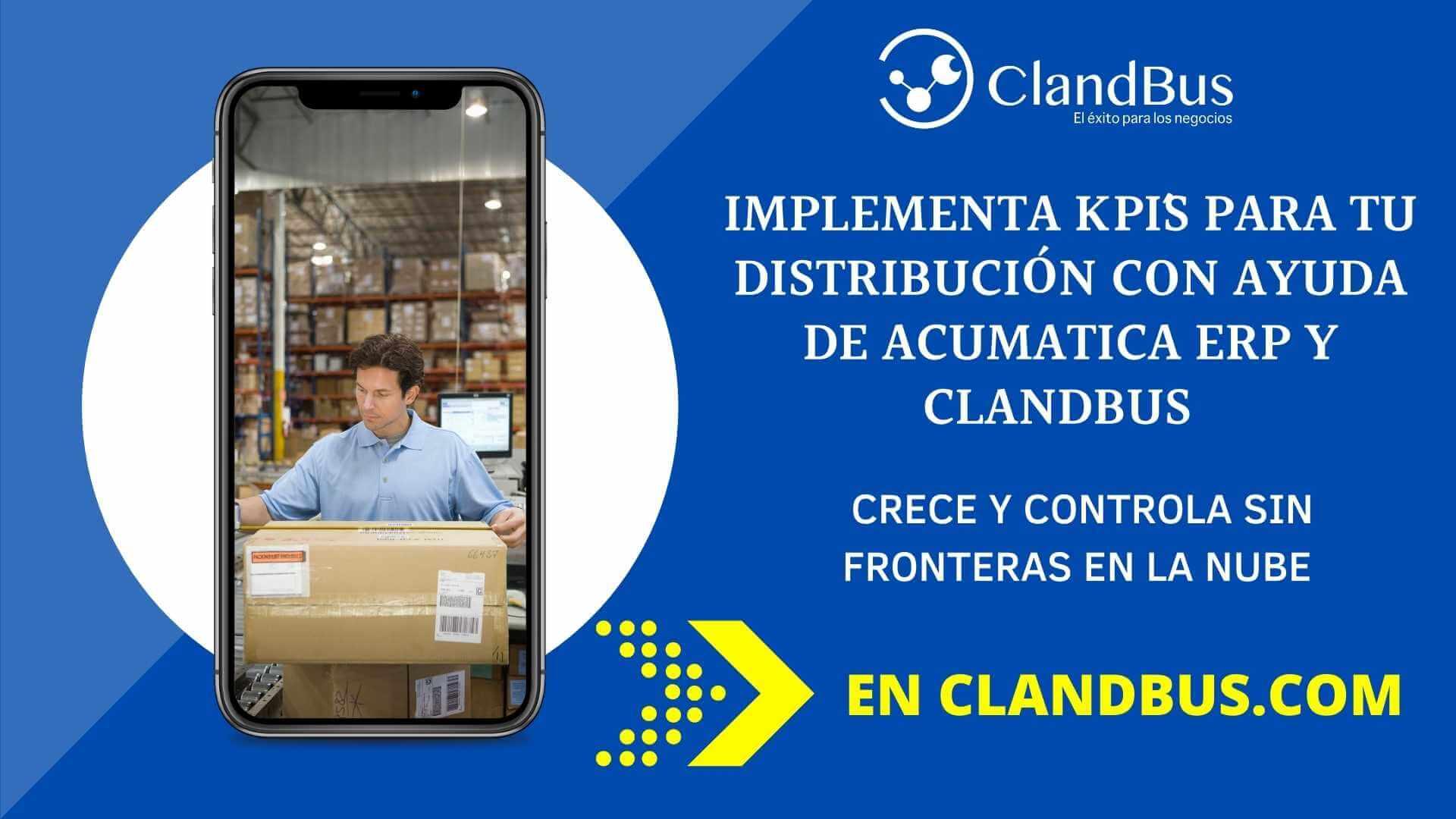 KPI para Distribución - Establezca motores de búsquedas rápidas desde cualquier lugar en nuetra herramienta poderosa Acumatica y ClandBus