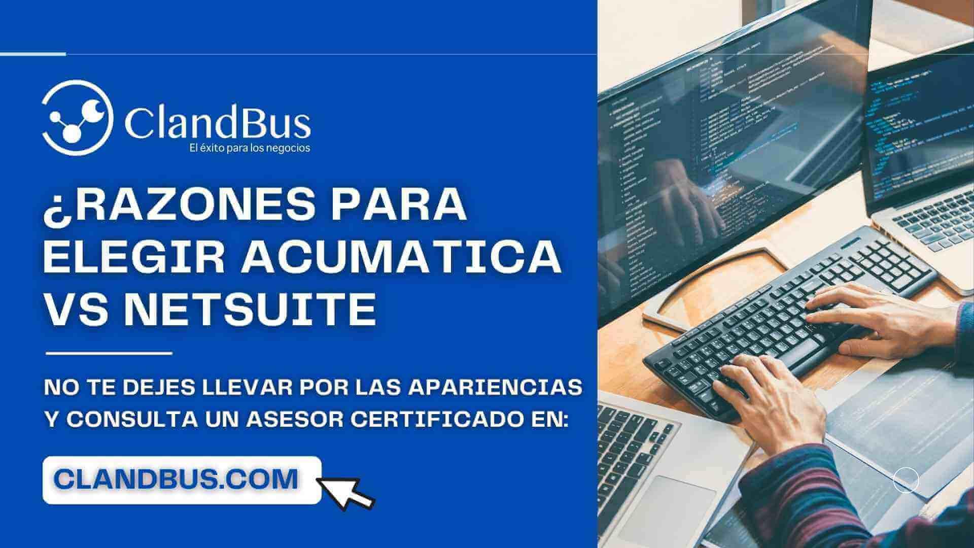 Netsuite - Conoce los diferenciadores clave de implementar Acumatica VS Netsuite enfocandote en el impacto económico de tu empresa con Acumatica y ClandBus