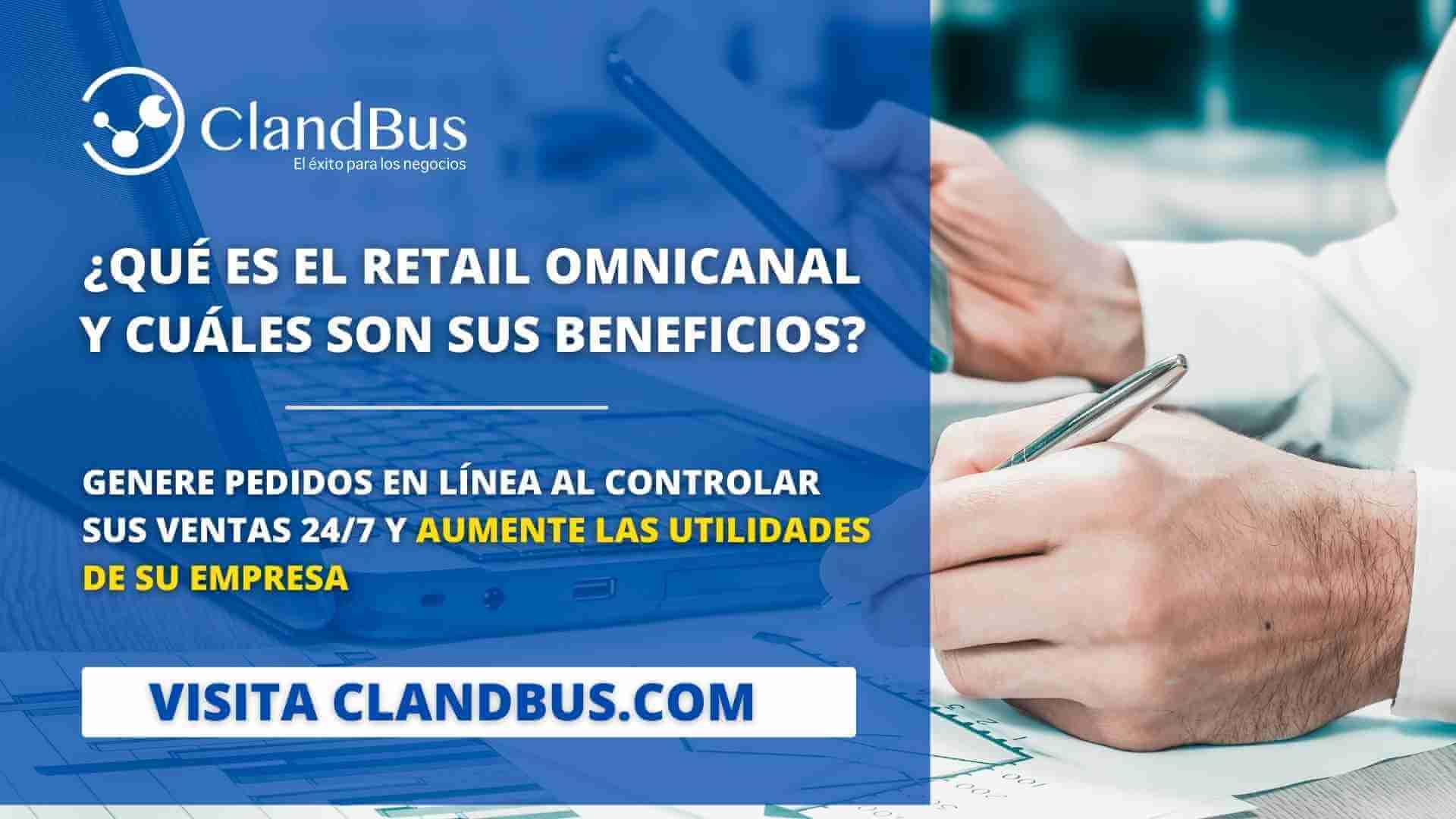 Qué es el retail omnicanal - Genere pedidos en línea al controlar sus ventas 24_7 y aumente las utilidades de su empresa con ayuda de ClandBus y Acumatica ERP