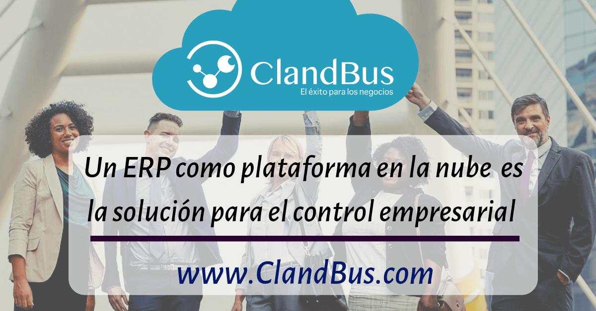 Qué es un ERP - Implemente un ERP en la Nube y ayude a localizar toda su información desde cualquier lugar con ClandBus y Acumatica