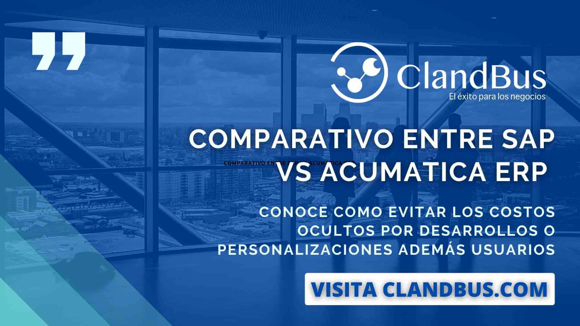 Sap - Elimina costos ocultos en la implementación de tu ERP con ayuda de ClandBus y la mejor herramienta de Acumatica en la Nube