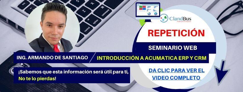 Seminarios Bajo Demanda - Obtenga una visualización de las funciones de Acumatica a cargo de un Asesor de confianza Clandbus