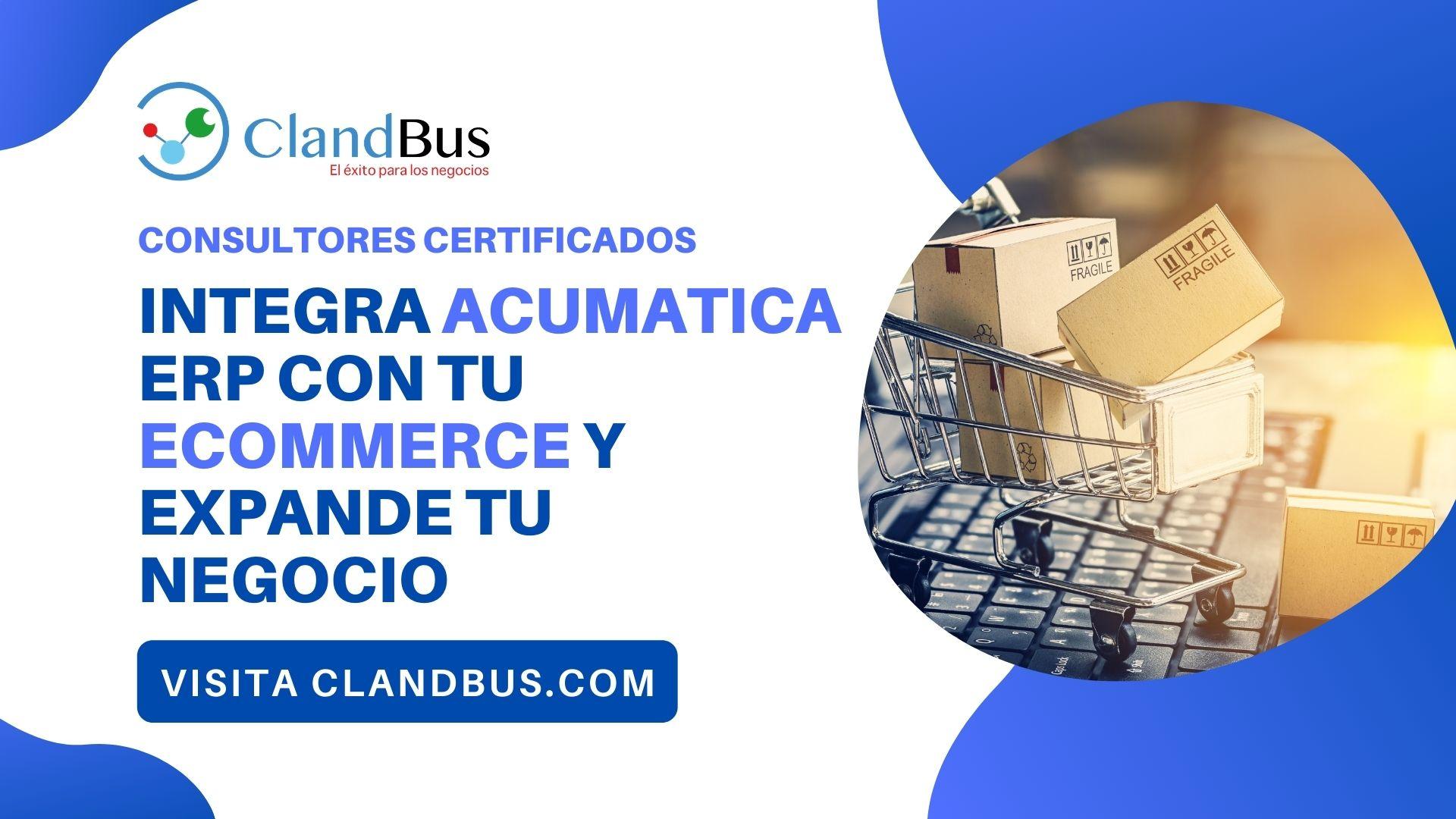 Shopify y Acumatica ERP -Integra tu Ecommerce y genera el cambio en tu empresa generando la alta productividad que necesitas para generas ingresos en tu empresa con ClandBus
