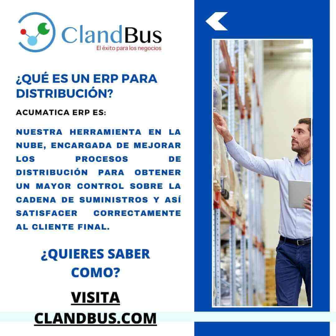 Tendencias en la Distribución- Controla todo tu negocio con la tecnología de vanguardia y evita errores con Acumatica ERP y ClandBus