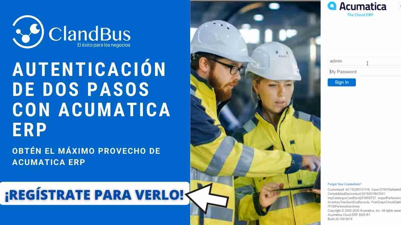 Videos de Acumatica - Aprende como realizar la autenticación en dos pasos y evita robo de información con seguirdad en la Nube de Acumatica y el soorte de ClandBus