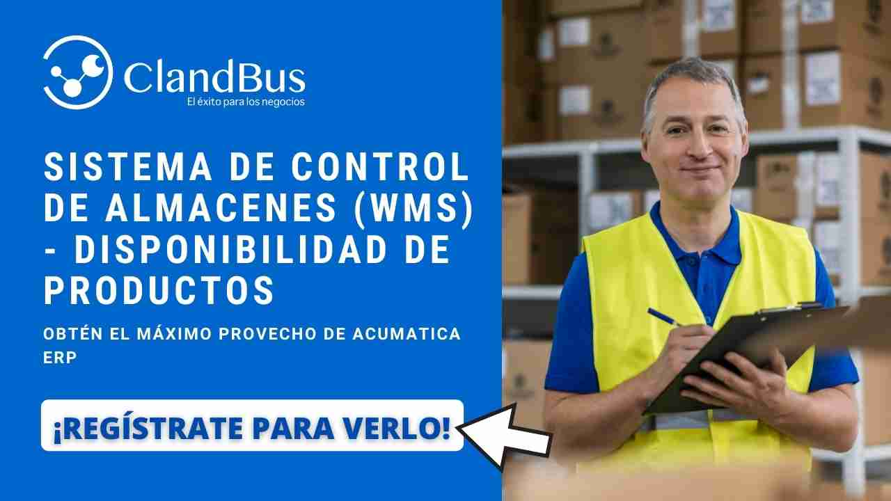 Videos de Acumatica - Aumente el seguimiento de pedidos y almancén desde el WMS de Acumatica y generela experiencia de cliente junto Consultores ClandBus