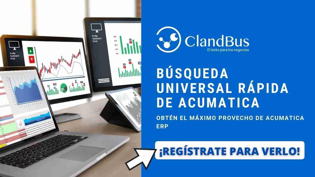 Videos de Acumatica - Aumente la precisión de busqueda de información desde Acumatica y eleve el su nivel de decisiones con la Asesoría de ClandBus