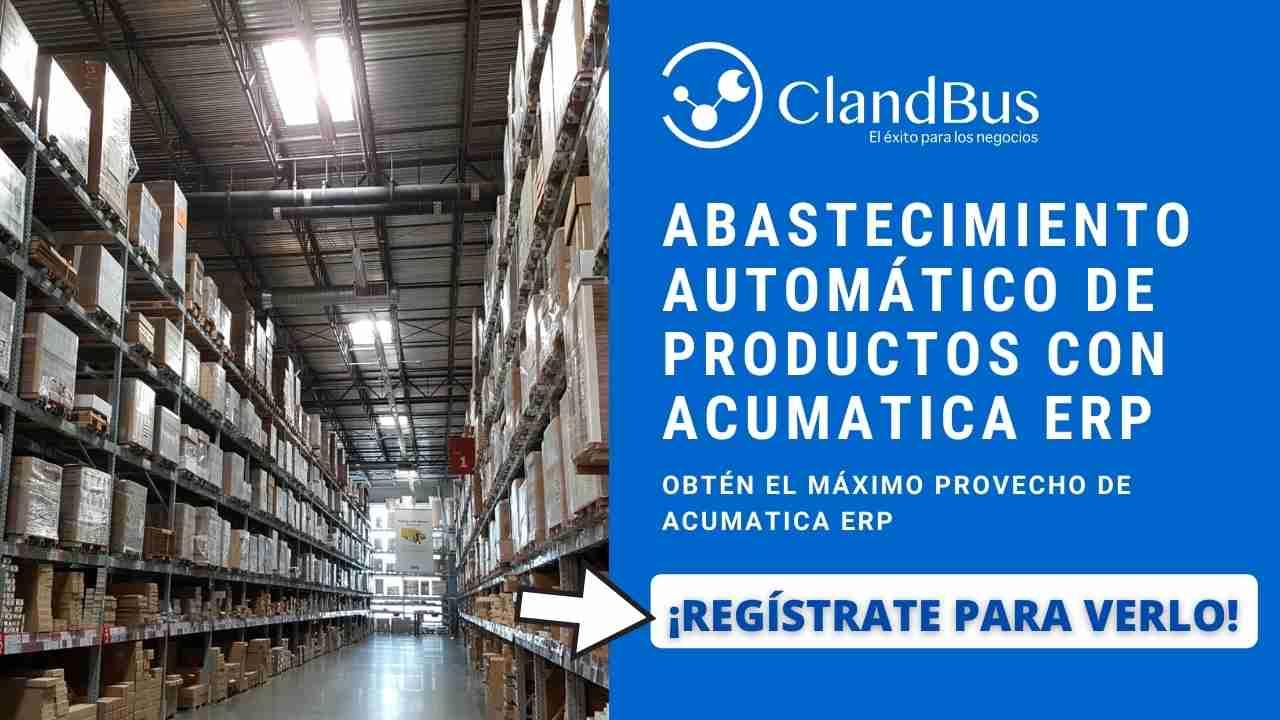 Videos de Acumatica -Automatice el abastecimiento de sus mercancias de segumiento a las existencias dentro del almacen ayudado de las buenas prácticas de socios ClandBus