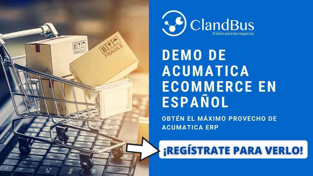 Videos de Acumatica - Conozca la manera de integrar y aumentar la precisión en su comercio electrónico mejorando la satisfacción del cliente con Asesoría de ClandBus