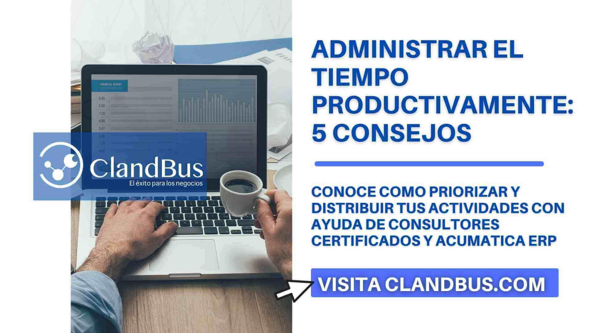 administrar el tiempo- Mejora tu productividad utilizando las mejores prácticas de ClandBus y realizando actividades en la Nube en Acumatica ERP