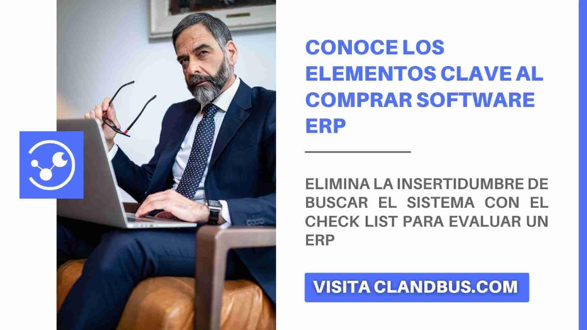 comprar software erp - Conoce Elementos Clave al Comprar software ERP y Platica con un Asesor para adquirir el método correcto para implementar dicho sistema con ClandBus
